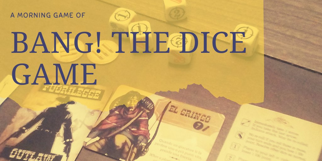 We're playing a morning game of Bang the Dice Game. #tabletopgaming #boardgames pic.twitter.com/Gs3h8s4RH3