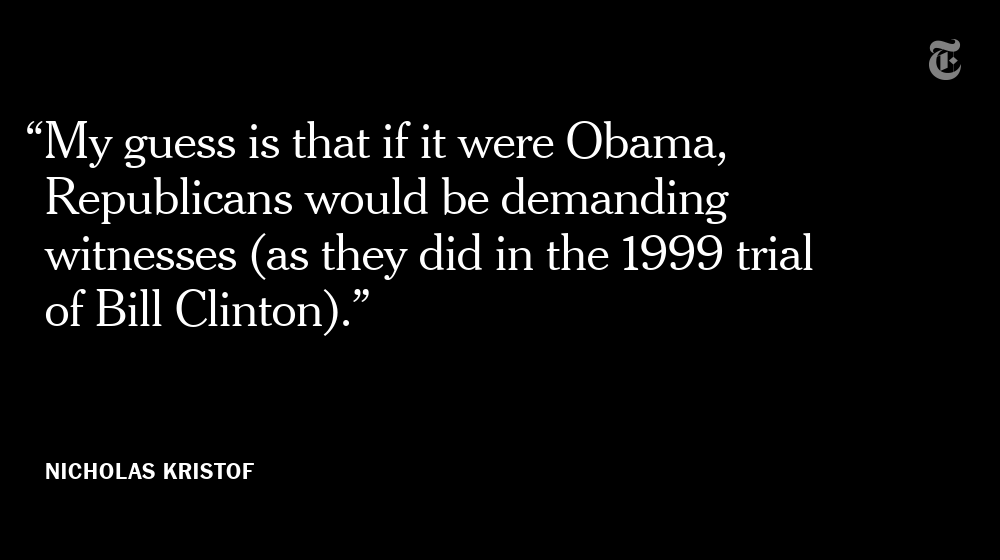 """In his latest column, @NickKristof offers a different way to look at the Senate impeachment trial through three different thought experiments, beginning with the question: """"What if it were President Barack Obama on trial?"""" https://nyti.ms/37rxKh7"""