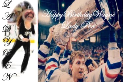 HAPPY BIRTHDAY WAYNE GRETZKY... LADY PEN