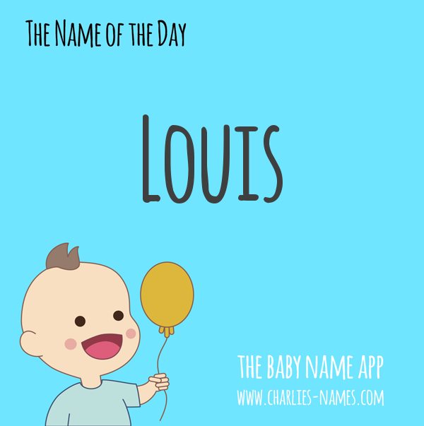 Louis is the name of the day!