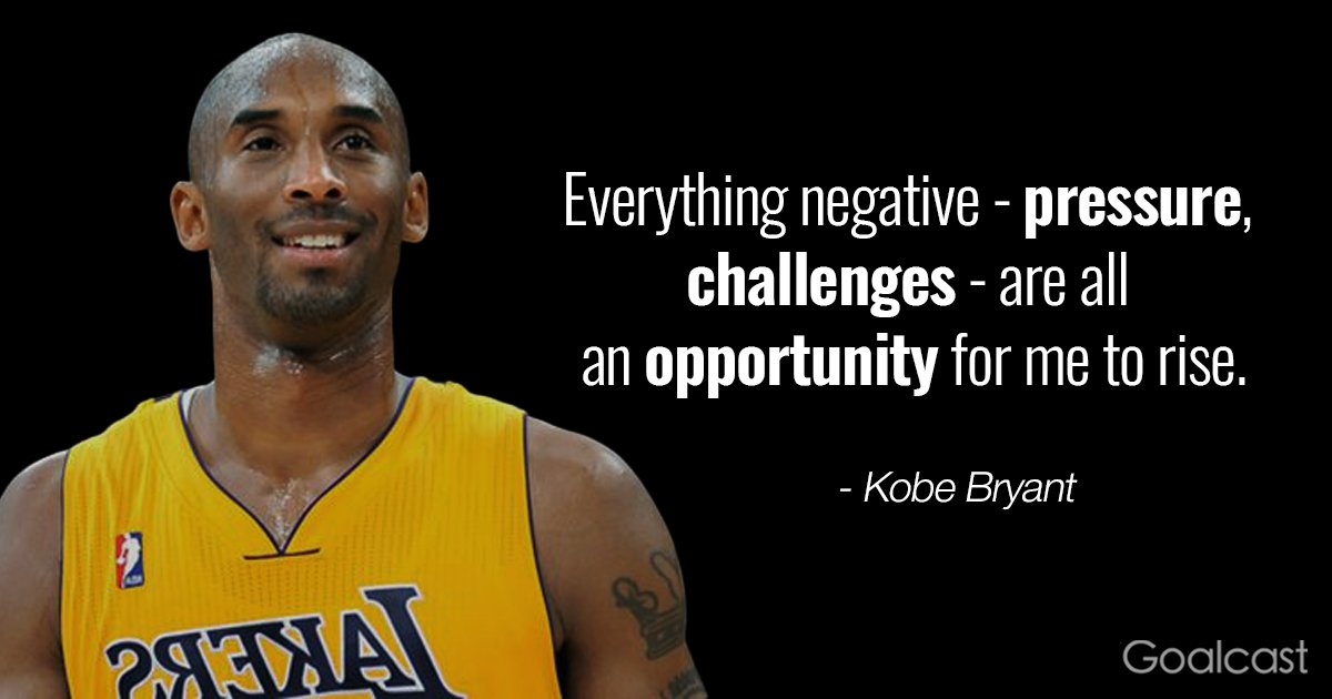 """Everything negative - pressure challenges- are all an opportunity for me to rise."" - @kobebryant #positivequotes pic.twitter.com/Fh6UNczxYO"