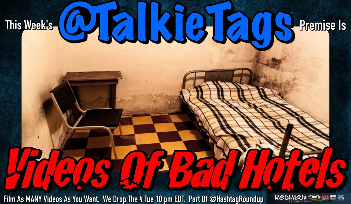 """Checking In?       This Week's @TalkieTags Premise Is     """"Videos Of Bad Hotels""""     Film As MANY Videos As You Want      We Drop The # Tue 10 pm EDT    Part Of @HashtagRoundup"""