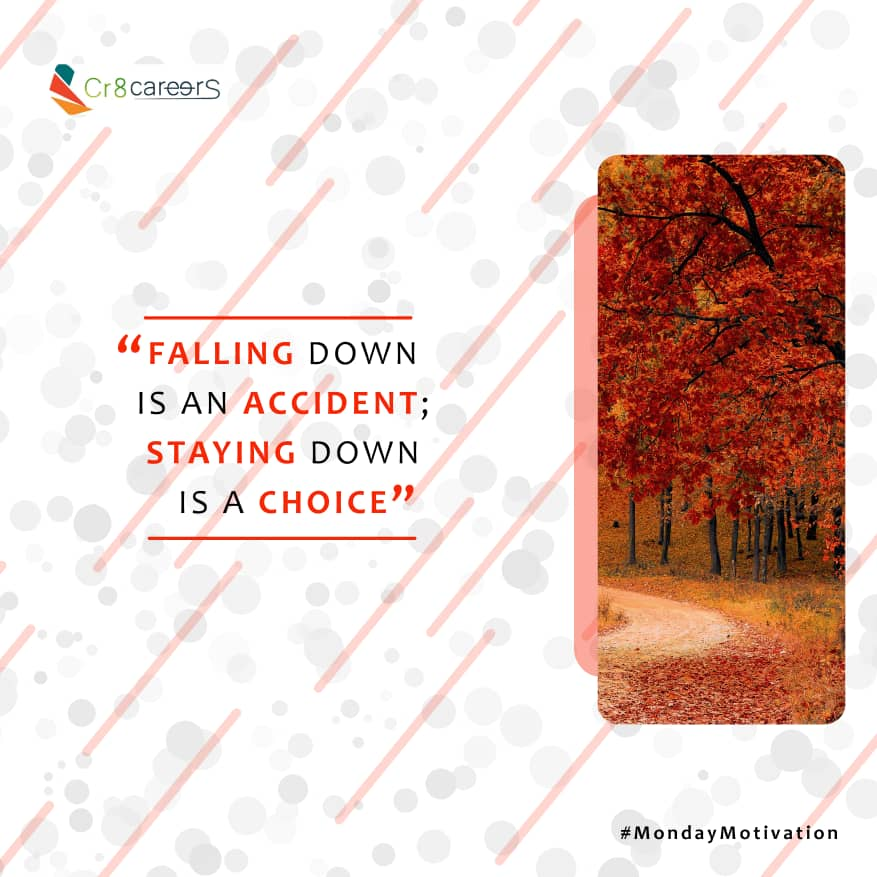 Falling Down Is An Accident, Staying Down Is A Chioce #MondayMotivation .  Follow Our Hashtag Today To Stay Connected To Our Services #Cr8Careers . #Recruitment #Outsourcing #Assessments #OccupationalInterests #HRNigeria #CreativeBusinessOwner #CreativeHappyLife #Mondaypic.twitter.com/6RsRLcTbkc