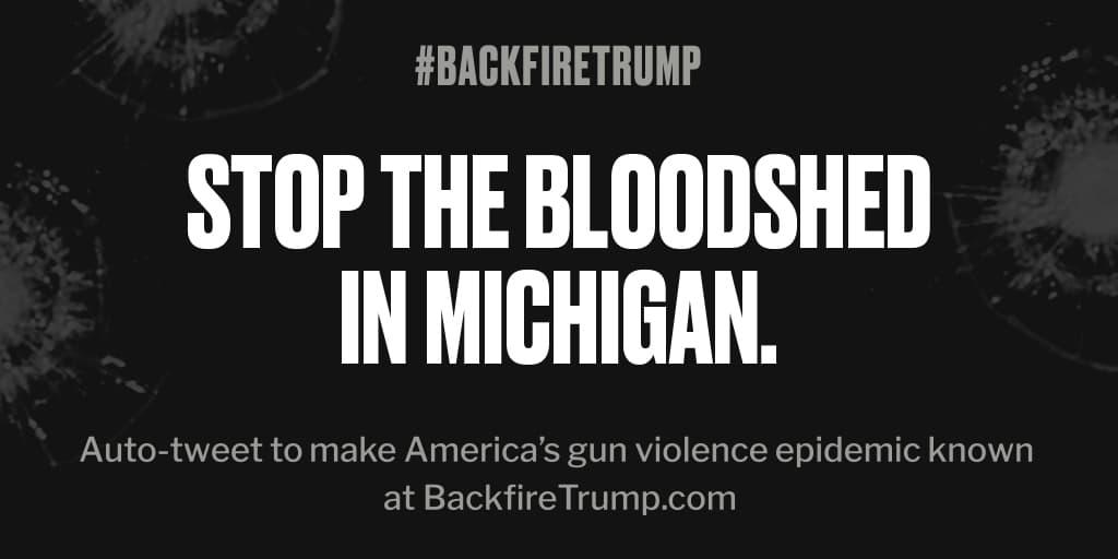 Shooting in #Michigan just took an American life. #POTUS, please do something. #BackfireTrumppic.twitter.com/JWfRYZ4OEM