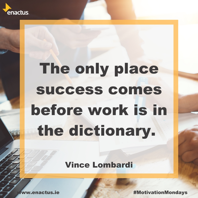In order to be successful the work has to be put in first! What more can you be doing for your @enactus project? #MotivationMonday #WeAllWin pic.twitter.com/nMJcPjxb29