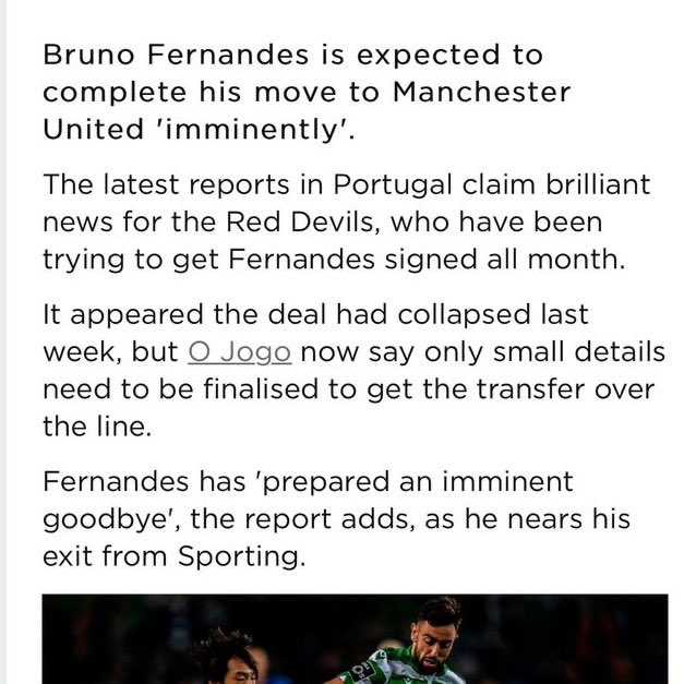 BREAKING- BRUNO FERNANDES IS EXPECTED TO COMPLETE HIS MOVE TO UNITED IMMINENTLY. [O Jogo]  Now we wait for better sources to confirm that the finalisation of the deal is imminent and the exit is near to completion. #MUFC<br>http://pic.twitter.com/NJPc1g6mvV