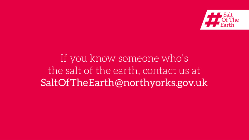 We know that people in #NorthYorkshire are the #SaltoftheEarth, that's why we're celebrating acts of #kindness in our #communities.   If you know someone who's Salt Of The Earth we would love to hear about them. Email SaltoftheEarth@northyorks.gov.uk