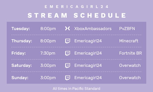 Here's my stream schedule for the week! I'm looking forward to teaming up!  Tue - @PlantsvsZombies  Thu - @Minecraft  Fri - @FortniteGame  Sat/Sun - @PlayOverwatch   http://twitch.tv/emericagirl24pic.twitter.com/pCT4ywyCwu