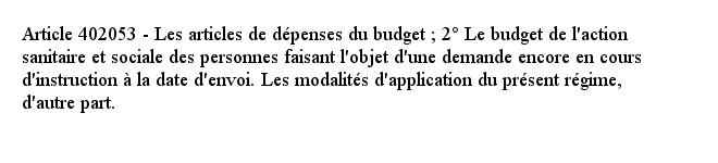 Article 402053 - Les articles de dépenses du budget ; 2° Le budget de l'action sanitaire et sociale des personne...pic.twitter.com/k6lX01K0Ia