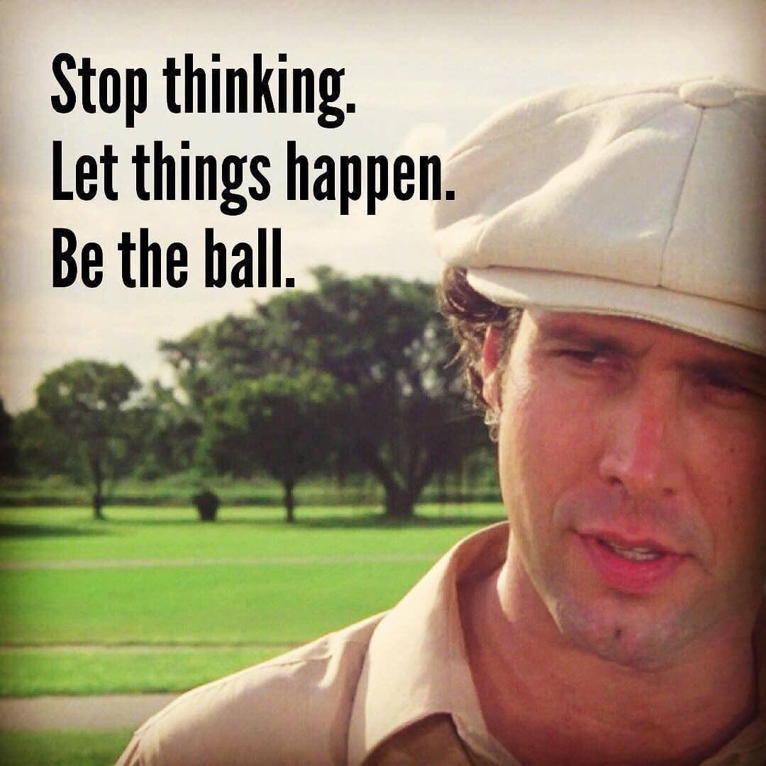 Stop thinking. Let things happen. Be the ball. https://t.co/1HiXXOx5OS
