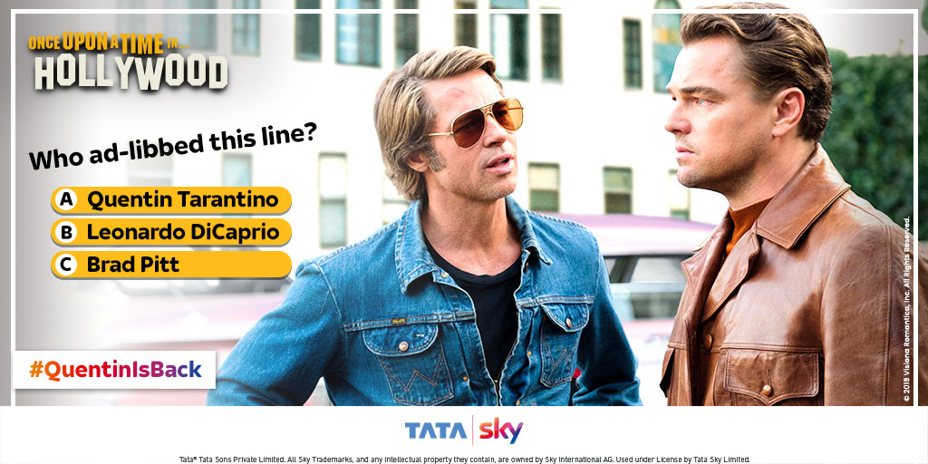 #ContestAlert: This ad-libbed line was originally said by a budding actor in the nineties as a pep talk.   Participate in #QuentinIsBack contest and win exciting prizes. Watch Once Upon A Time In Hollywood on Tata Sky Showcase 401 & 412 -  http:// bit.ly/2MCURjb    .<br>http://pic.twitter.com/UdXbtz3sY9