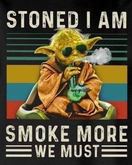 Smoke more we must #WeedLover #StonerFam #420Life