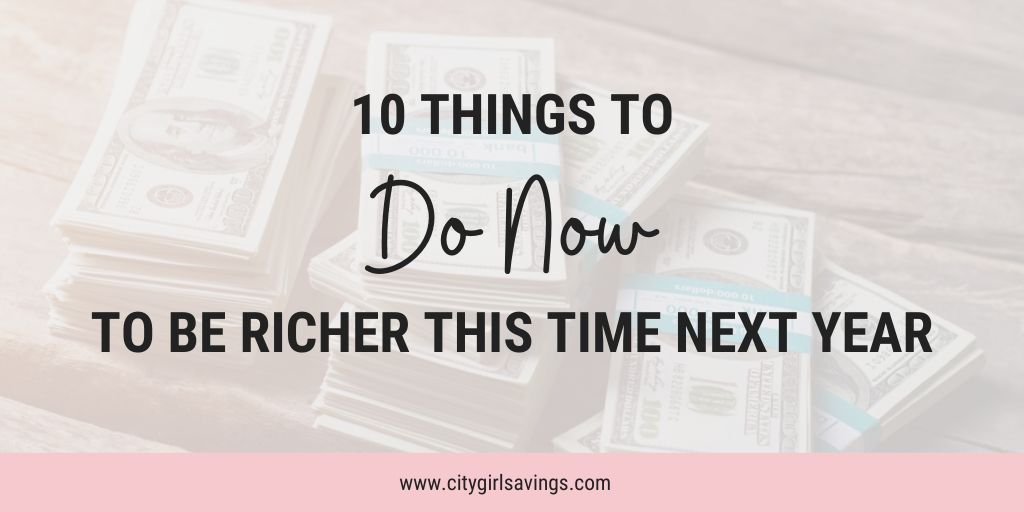 Are you hoping to be richer by this time next year? There are things you could (and should!) be doing *right now* to set yourself up to be – start doing these 10 things now and you'll see the progress at your year-end pulse check! #moneygoals  https://citygirlsavings.com/10-things-now-richer-next-year/…pic.twitter.com/coPUc38su7