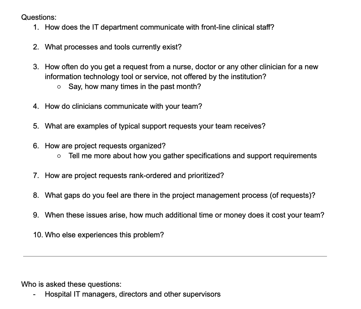 Before I write a line of code or business plan, I want to make sure every product we design solves a REAL issue.  I do this with a series of user interviews with stakeholders.  I am currently studying how hospital IT depts communicate with clinicians.  Here is what we are asking: pic.twitter.com/UAT29U949D