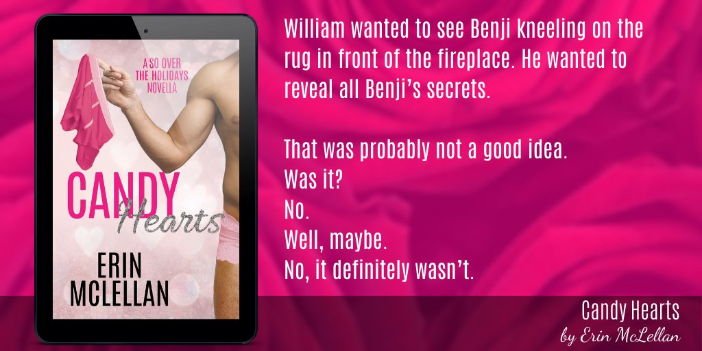 Teaser of Candy Hearts by Erin McLellan in which William wavers on whether sleeping with Benji is a good idea.
