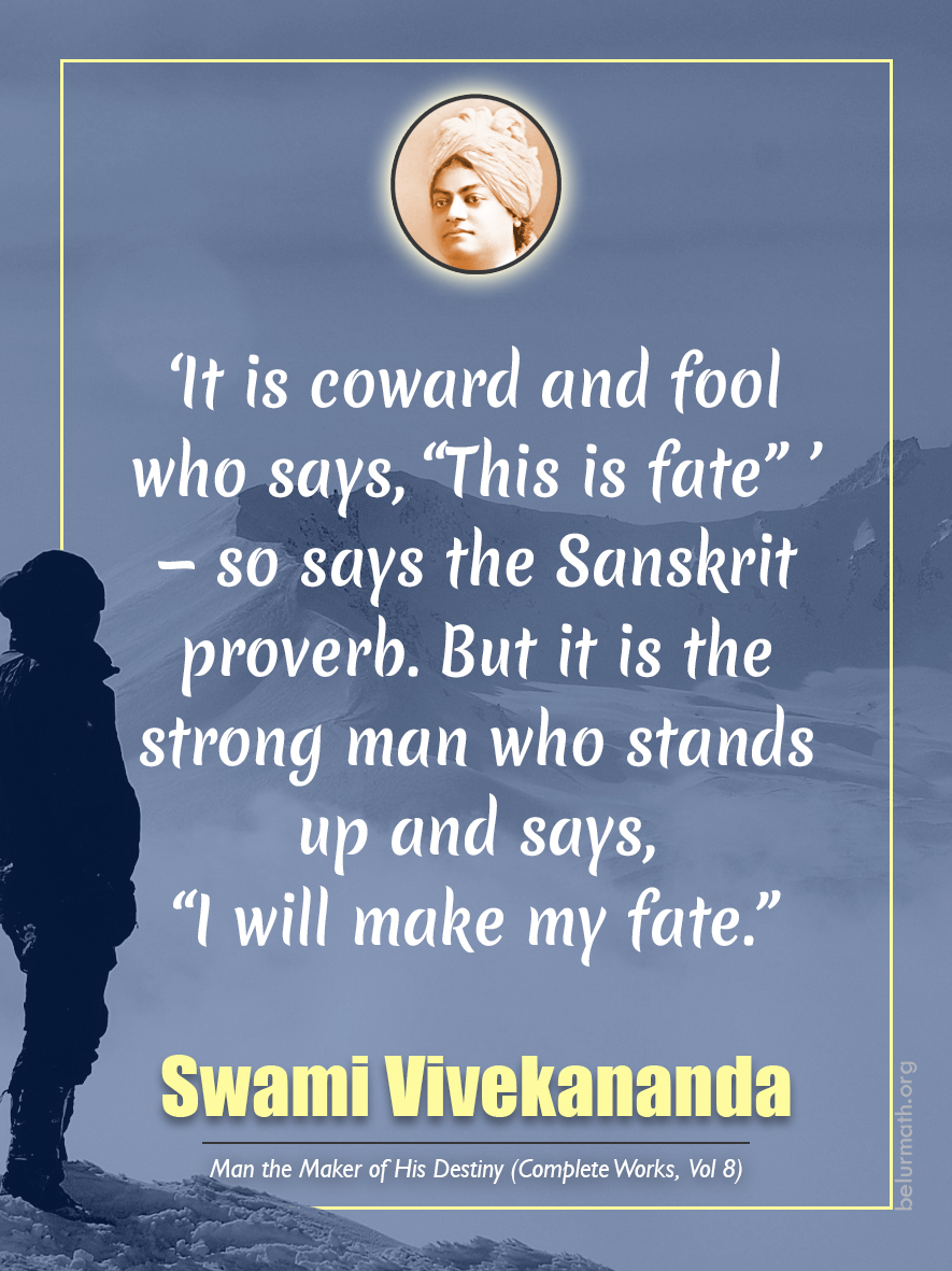 """""""It is the coward and the fool who says, 'This is fate'"""" — so says the Sanskrit proverb. But it is the strong man who stands up and says, """"I will make my fate."""" - Swami Vivekananda  #swamivivekananda #swamijiquotes https://t.co/0MdymDoa9V"""