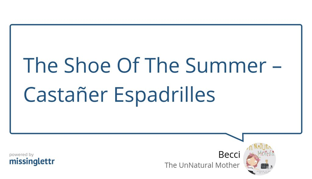 """""""Castañer espadrilles pretty much go with all the outfits in my wardrobe""""  #Missoni #BeautyFashion #Beauty #Espadrille #Blogging #TradeFair #ACelebrationofChildhood"""