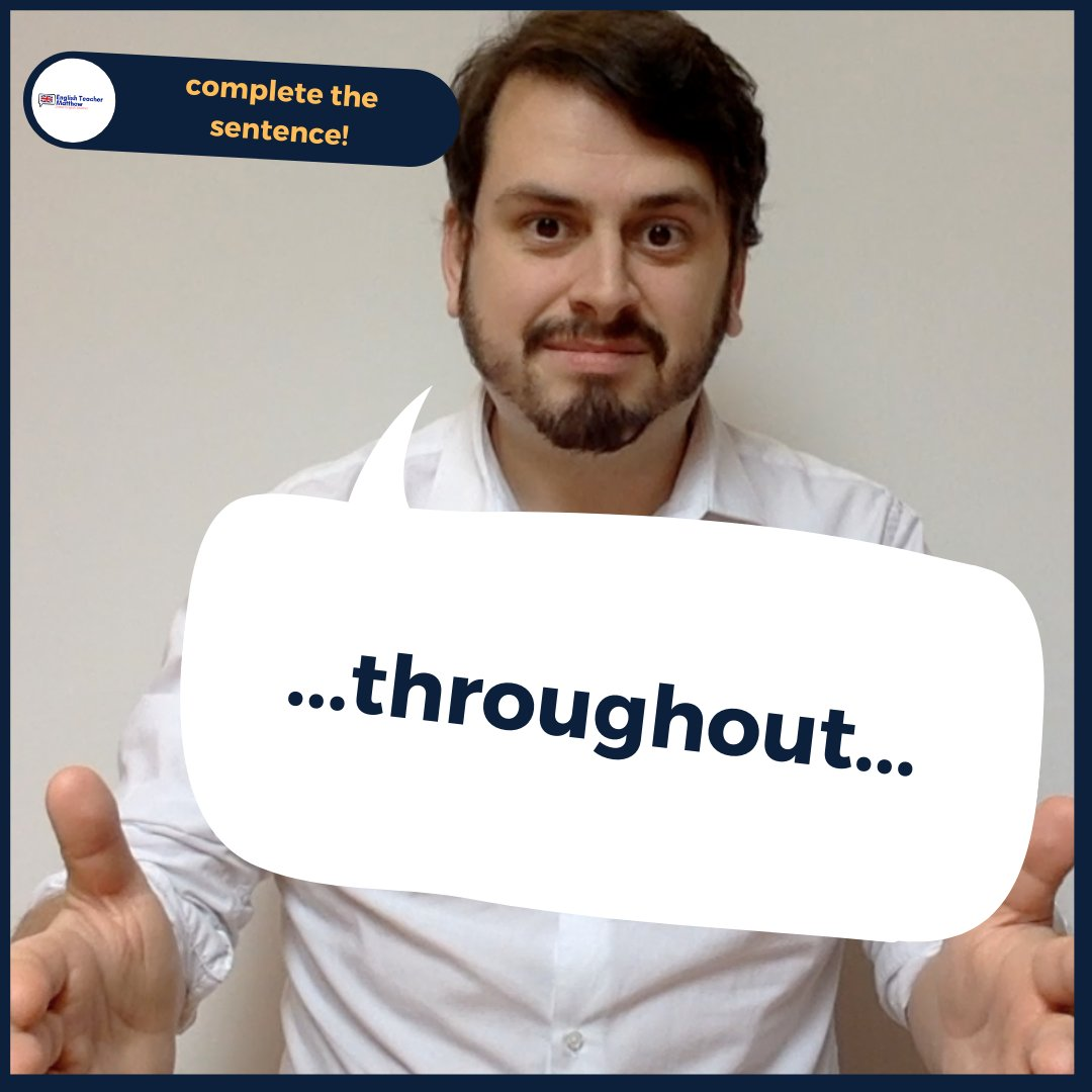 COMPLETE THE SENTENCE  ⠀⠀⠀⠀⠀ - ... throughout... - What tense do we need here? What is your example? Tell me below #learnenglish #speakenglish #studyenglish #sentence #englishgrammar #esl #englishlesson #englishclass #englishteachermatthew #englishlearningpic.twitter.com/03hT9OKPBy