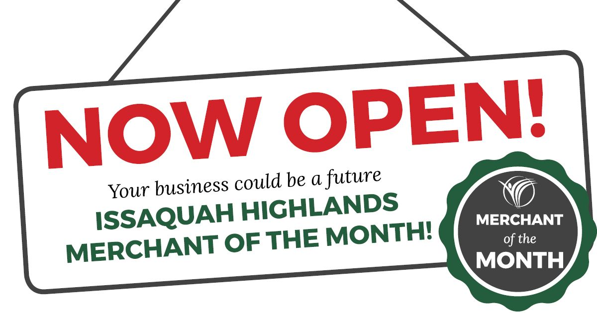 NEW! Submit your business to be a future Issaquah Highlands Merchant of the Month! Any business located in Issaquah Highlands qualifies. Use our online web form to submit your business for consideration today!  #ShopLocal
