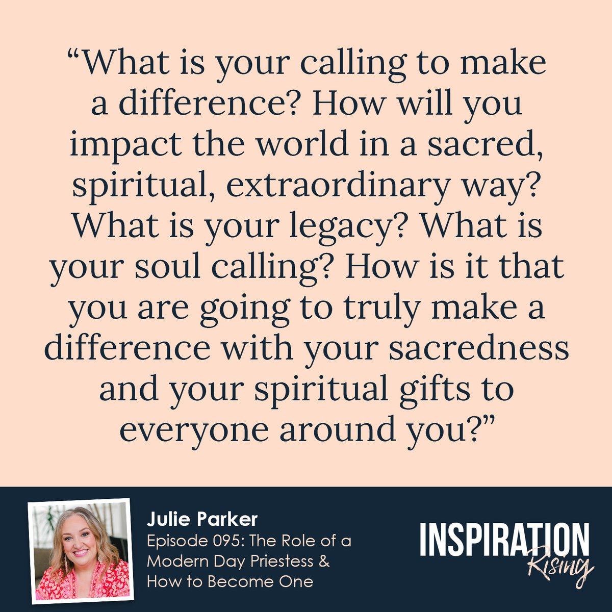 """What is your calling to make a difference? How will you impact the world in a sacred, spiritual, extraordinary way? What is your legacy? What is your soul calling?"" @_JulieParker LISTEN HERE: http://www.InspoRising.com/JulieParker  #priestess #priestesspath #spirituality #calling #spiritualpic.twitter.com/BT2C1WsFcA"