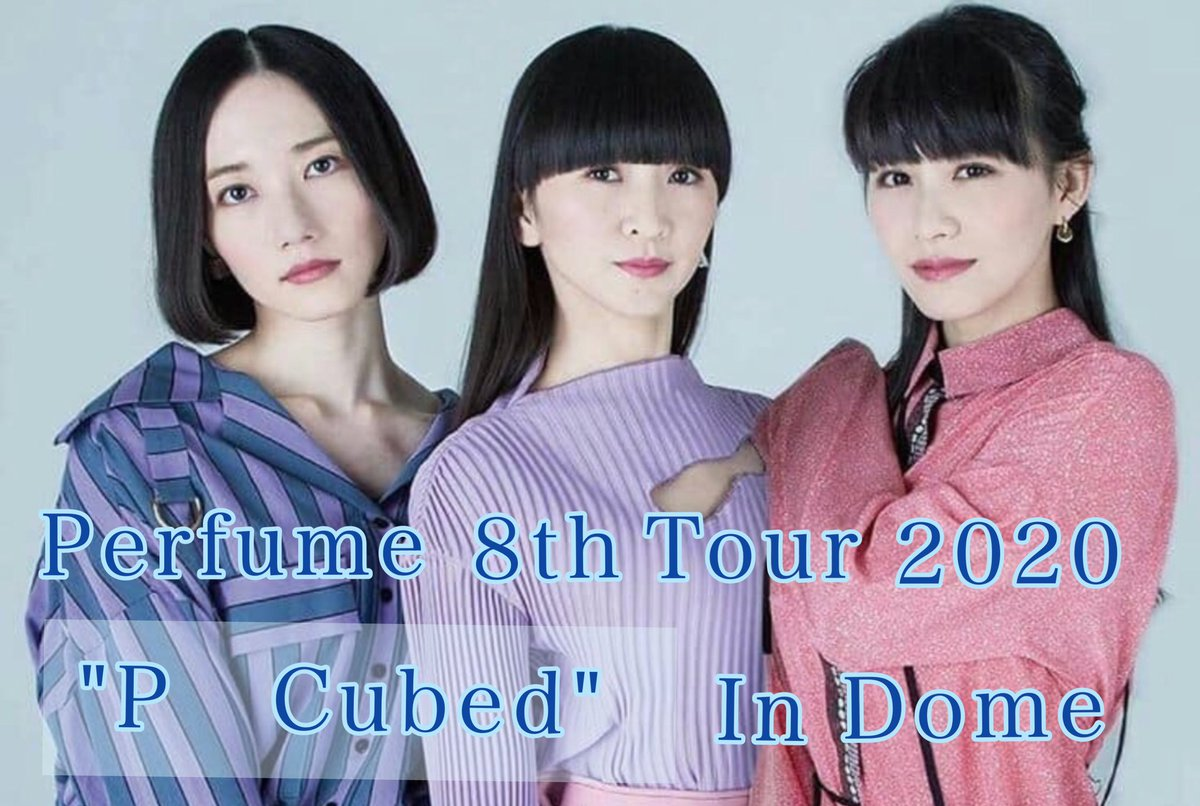 """p dome perfume in 8th 2020 tour cubed"""