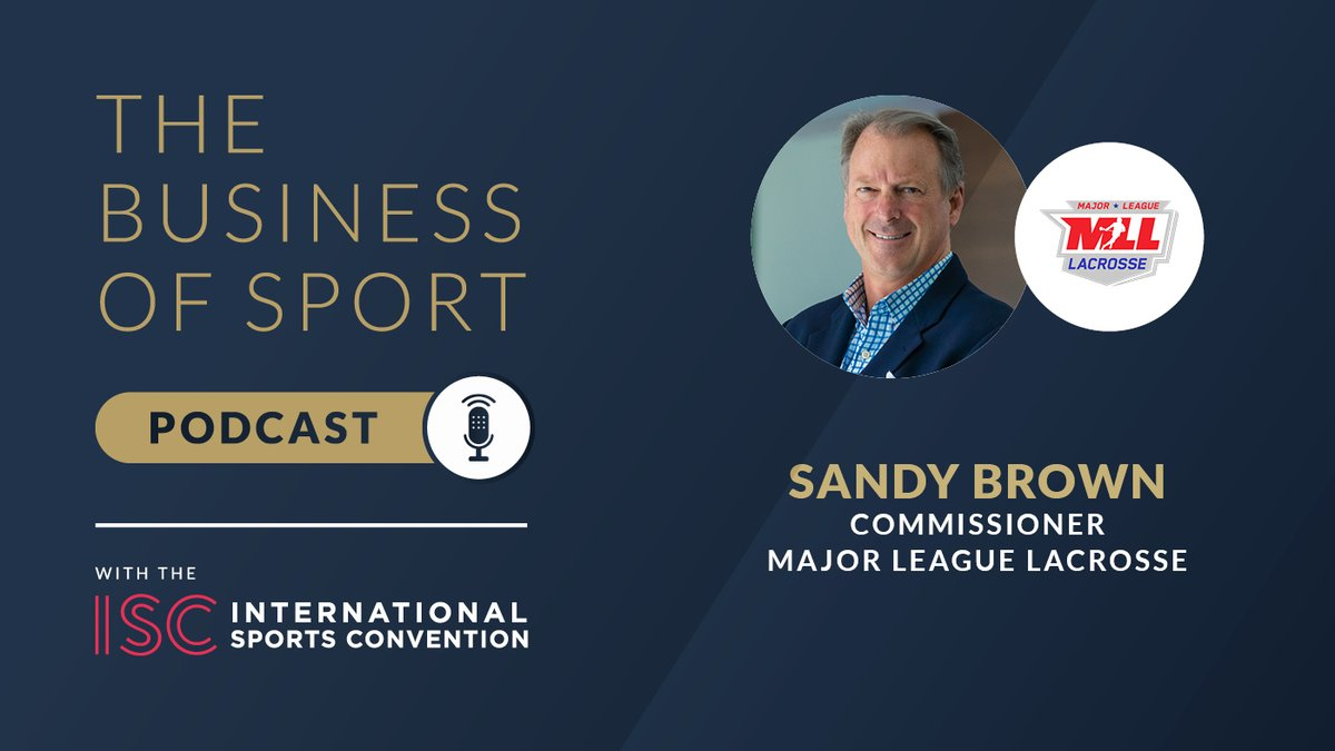 The business of Sport Podcast with the International Sports Convention presents a second episode. Callum Murray talks to Sandy Brown, Commissioner of USA's @MLL_Lacrosse.  #ISClondon2020 #majorleague #lacrosse #podcast #sportsbusiness #sportsbiz #sportsevents pic.twitter.com/WJ5ewOiytq