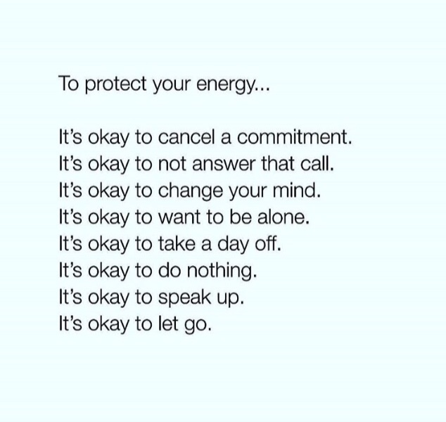 To protect your energy its okay to set boundaries, change your mind or cancel. #selfcare