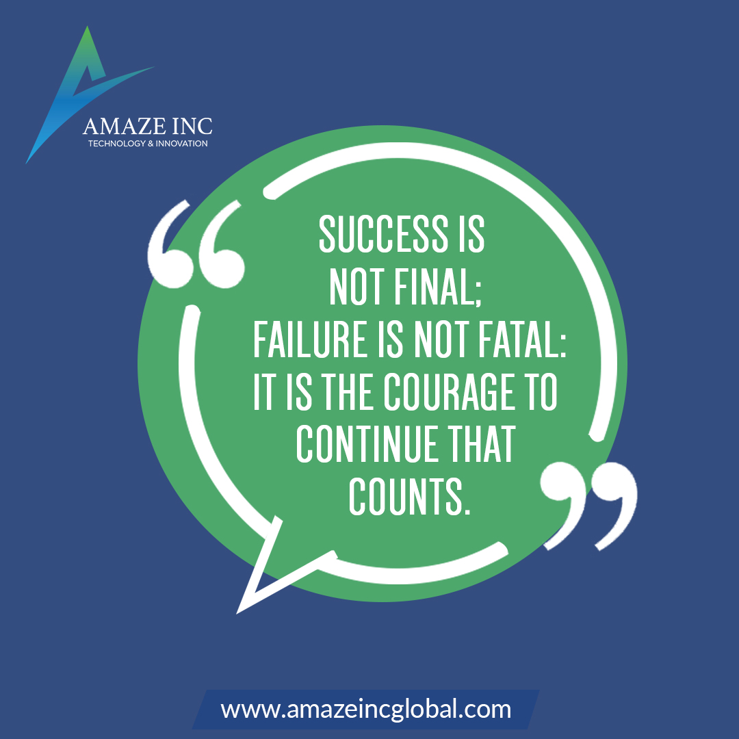 Success is not Final; Failure is not Fatal. It is the courage to continue that counts.  #quotes #motivation #selflove #failure #success #MondayMotivaton #MondayMorning