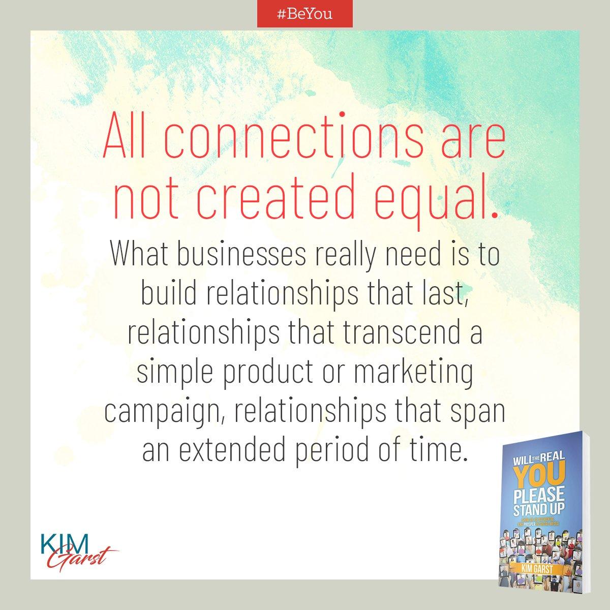 #Biz needs to focus on building relationships that last. #BeYou kimgarst.com/realyoubook