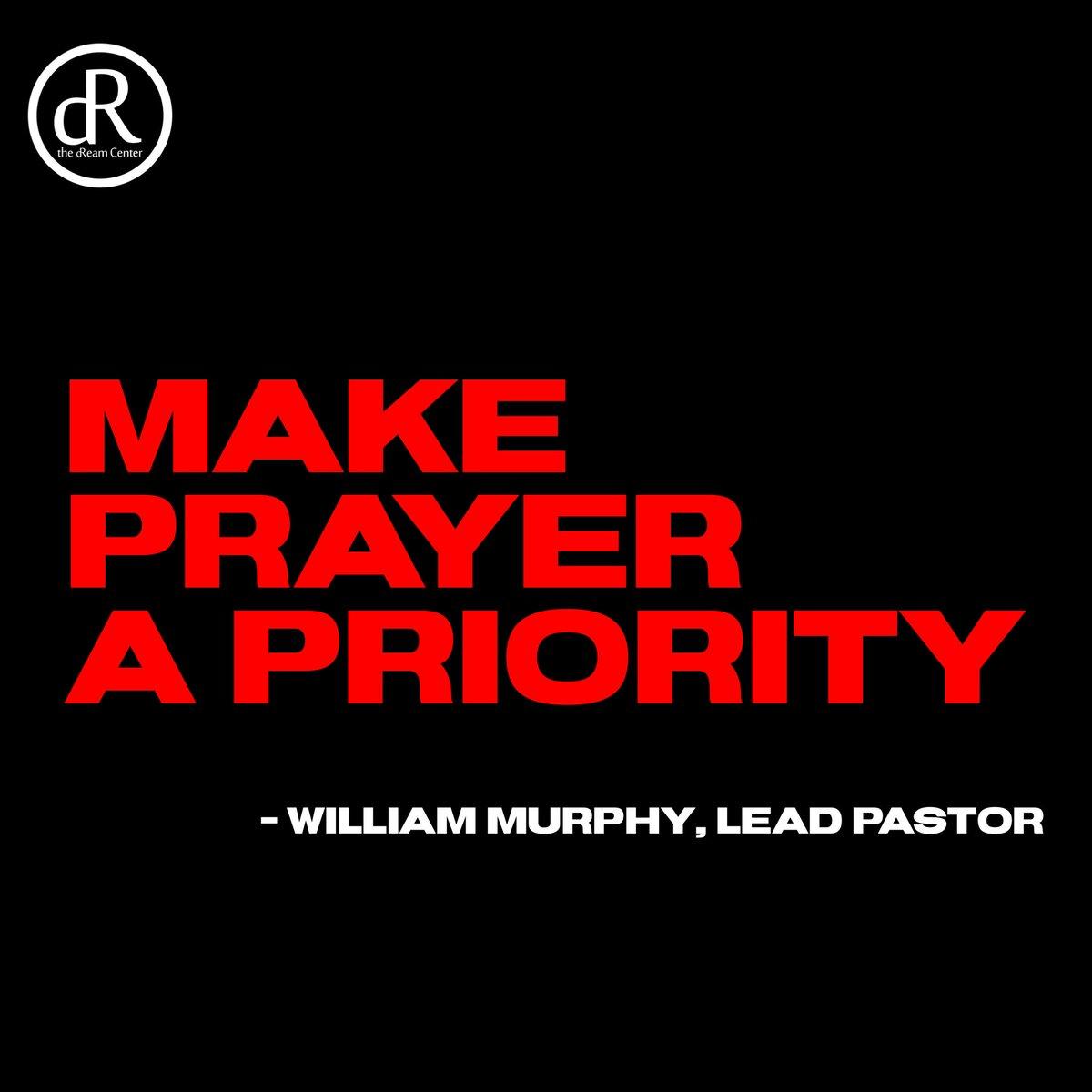 """Make PRAYER a PRIORITY!"" - @pastormurph , Lead Pastor  #dReamcenteratl #williammurphy #atlantachurch #getUP #rightNOW #doIT #prayingthroughit #prayerchangesthingspic.twitter.com/11n9GJ6dXH"