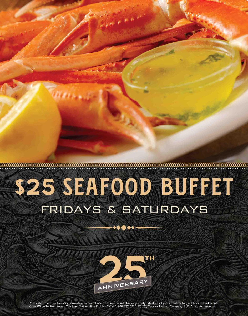 Join us for dinner! Caesars Rewards® members can enjoy our Seafood Buffet for $25!