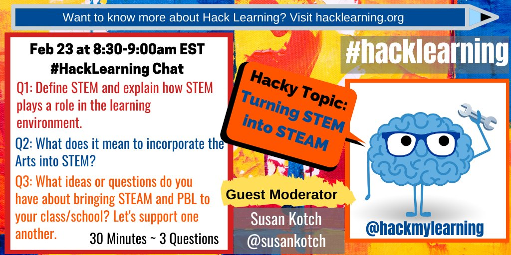 """Join #HackLearning chat February 23 at 8:30-9:00am EDT when Susan Kotch @susankotch will be guest moderator leading chat on the """"hacky"""" topic of STEAM<br>http://pic.twitter.com/qpczaQRWfc"""