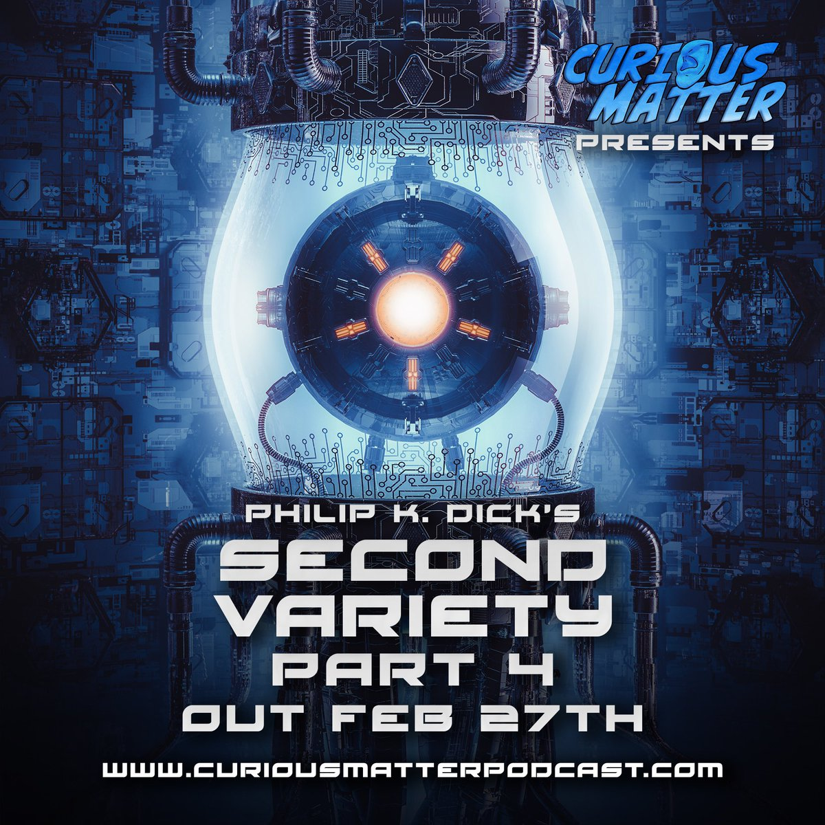 Part 4 of Second Variety by #philipkdick will be out on Feb 27th! I know we left you guys on a huge cliffhanger but it will be well worth the wait! #audiodrama #scifi #nospoilers http://www.cusiousmatterpodcast.compic.twitter.com/skmhnWgzbf