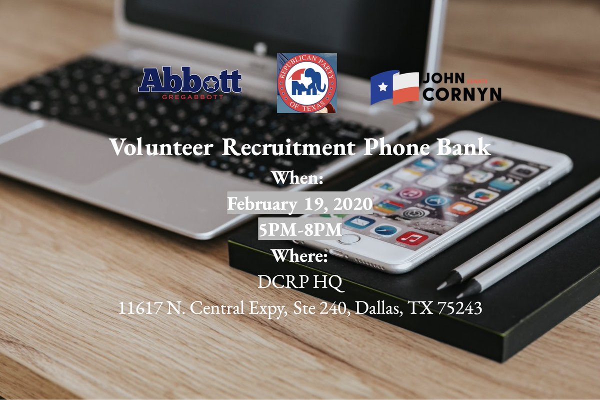 Join @GregAbbott_TX , @TexasGOP , and @TeamCornyn for a volunteer recruitment phone bank to make calls to supporters across Dallas County who want to keep Texas red in 2020! Please bring your charged smartphone, tablet or laptop. Dinner and light refreshments will be served!