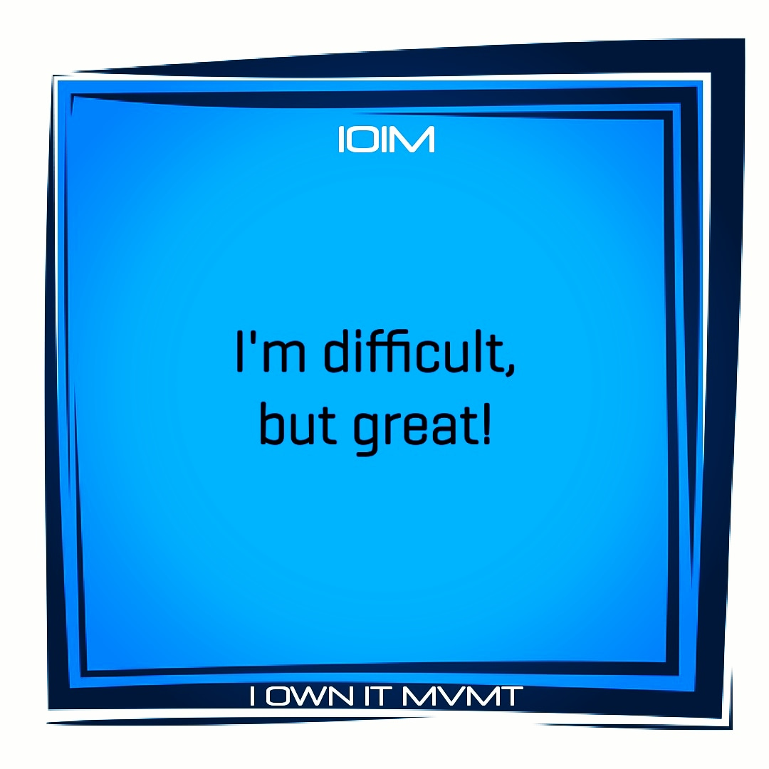 I'm difficult, but great!  @iownitmovement  #iownitmvmt #goodvibes #maxout #love #garyvee #lifelessons #positive #highvibes #inspiration #motivation #inspire #beininspired #motivational #positivity #selflove #wordstoliveby #happiness #inspiring #positivethinking #positivevibes pic.twitter.com/EgdicZuhJf