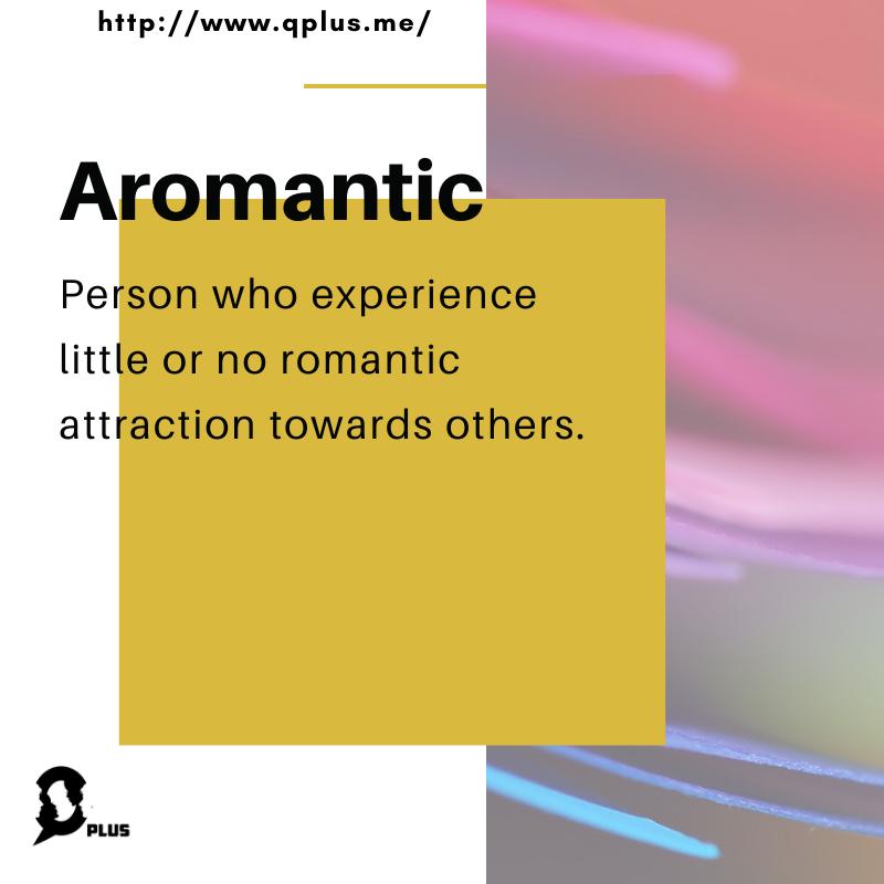 What is Aromantic?  Follow Q Plus for more updates: http://qplus.me  #QPLUS #LGBTQ #Qplusmyidentity #LifestyleMagazine #aromantic  #Sexuality #QPlusMe #romanticism #AromanticAwarenessWeekpic.twitter.com/yYfrUXDOgF