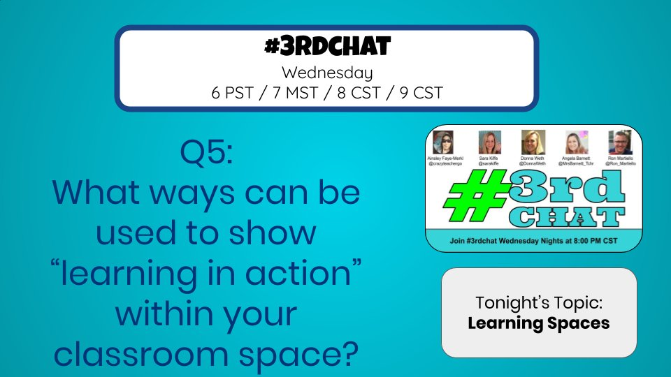 Q5: What ways can be used to show 'learning in action' within the classroom space? #3rdChat