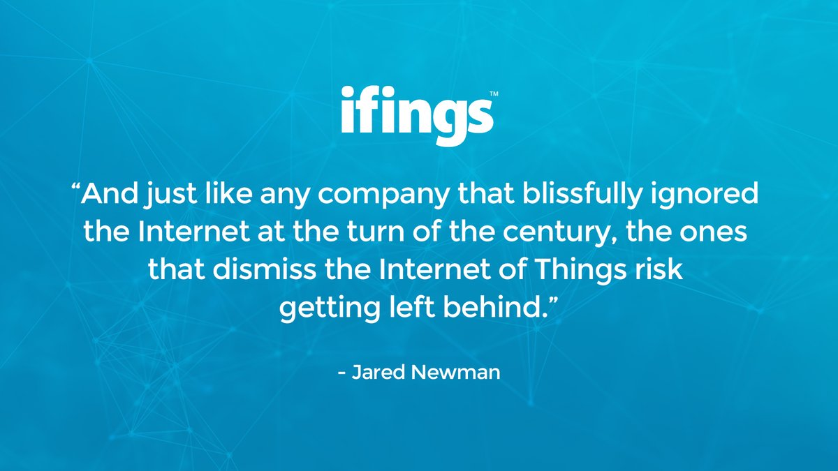 """""""And just like any company that blissfully ignored the Internet at the turn of the century, the ones that dismiss the Internet of Things risk getting left behind."""" — Jared Newmanpic.twitter.com/6NvomHXT2A"""