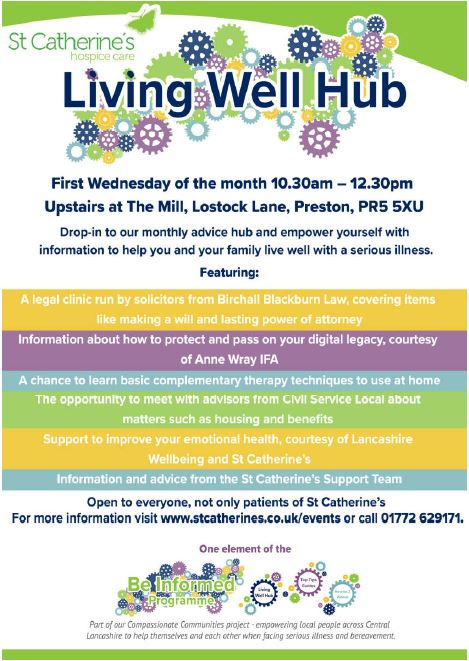 You can find us at this months Living Well Hub at St Catherines hospice in Lostock Hall from 10:30am - 12:30pm. The event is open to everyone looking for advice and information to help you or a loved one live well with a serious illness.