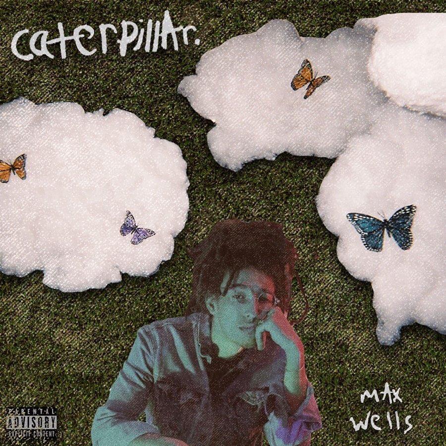 max wells - caterpillAr EP 🐛OUT NOW🐛 STREAM: hyperurl.co/caterpillarEP