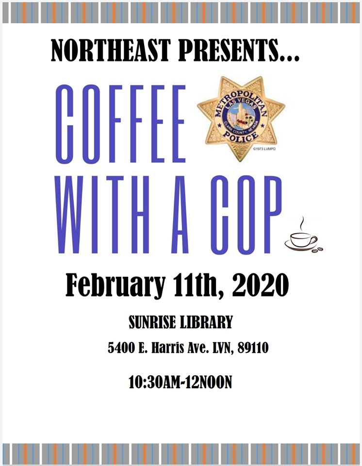 The #NEAC wants to hear from you. If you live in the area, come join our #LVMPD officers for some coffee tomorrow at 10:30 a.m. #CoffeewithaCop