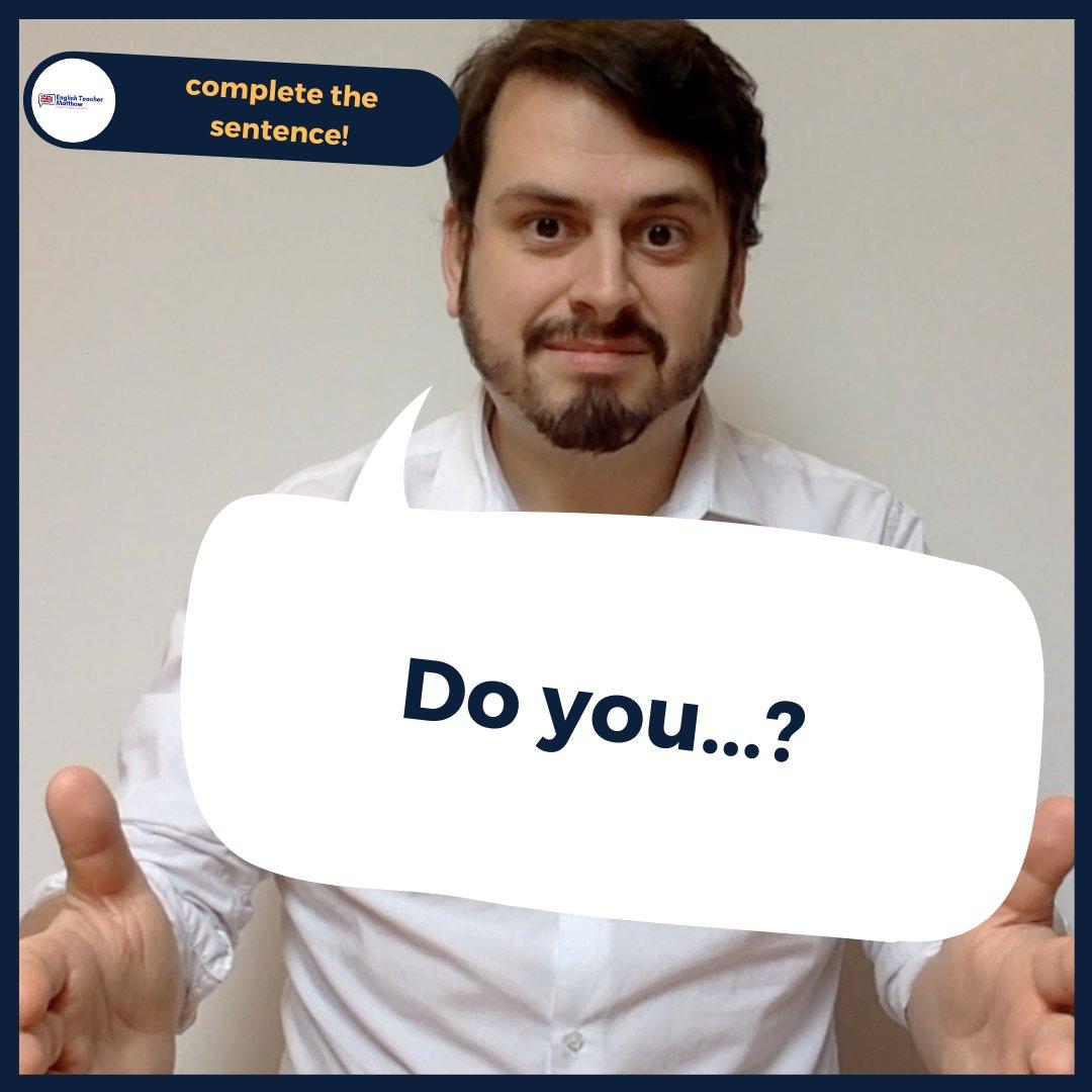COMPLETE THE SENTENCE  ⠀⠀⠀⠀⠀⠀⠀⠀⠀⠀⠀ -⠀⠀⠀⠀⠀⠀⠀⠀ Do you....?⠀⠀⠀⠀ -⠀⠀⠀⠀⠀⠀⠀⠀ What tense do we need here? What is your example? Tell me below  . #LearnEnglish #englishteachermatthew #speakenglish #loveenglish #presentsimplepic.twitter.com/Ipe5bgR0Ja