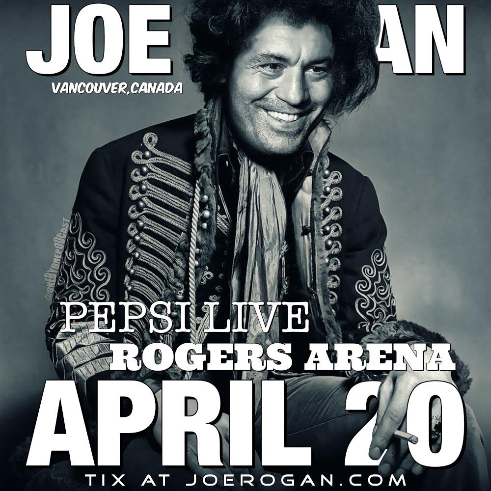 Vancouver! This years 4/20 celebration is coming to you! Tickets at joerogan.com