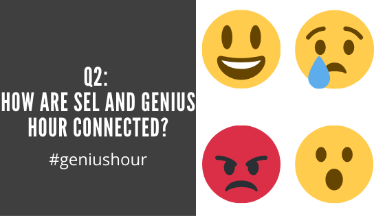 Q2: How are SEL and Genius Hour connected? #geniushour