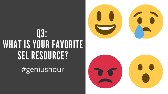 Q3: What is your favorite SEL resource? #geniushour