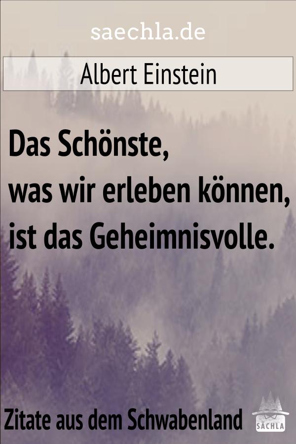 Das Schönste, was wir erleben können, ist das Geheimnisvolle. Albert Einstein https://saechla.de/zitate-aus-dem-schwabenland/…  #saechla #schwäbisch #schwaben #zitat #badenwürttemberg #spruch #sprüche #nachdenken #weisheiten #lebensweisheiten #einsteinpic.twitter.com/DYb6ZEX22o