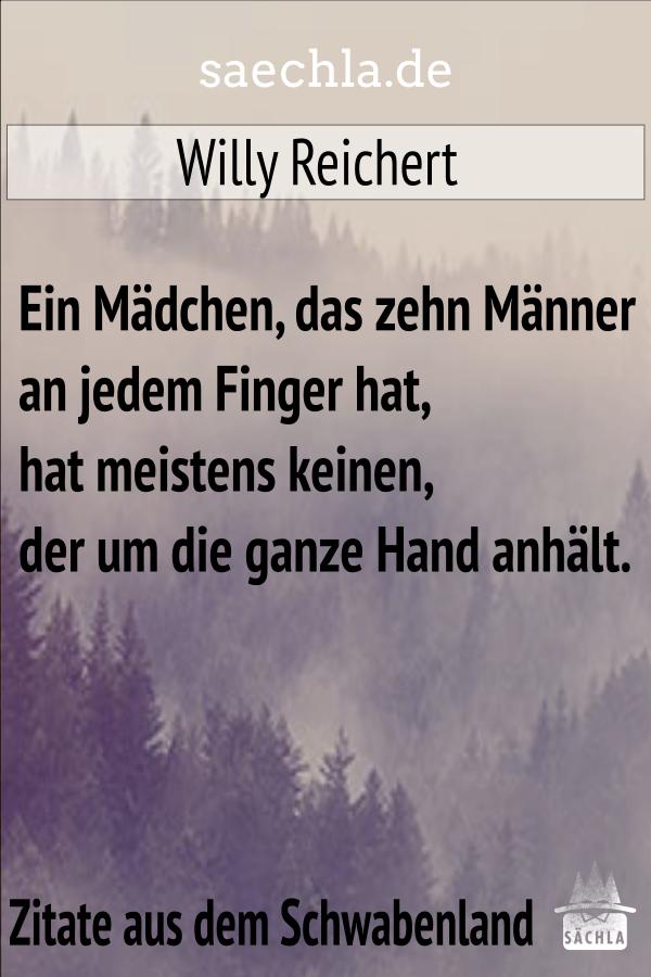 Ein Mädchen, das zehn Männer an jedem Finger hat, hat meistens keinen, der um die ganze Hand anhält. Willy Reichert https://saechla.de/zitate-aus-dem-schwabenland/…  #saechla #schwäbisch #schwaben #zitat #badenwürttemberg #spruch #sprüche #nachdenken #weisheiten #lebensweisheiten #reichert #mädchenpic.twitter.com/ZMGQMwBsLr