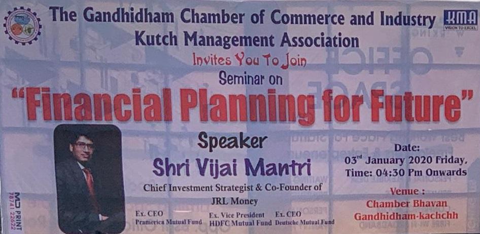 "The Gandhidham Chamber of Commerce and Industry Kutch Management Association heald seminar on ""Financial Planning of Future"" on January 3rd, 2020 At  @Kutch  Speaker- Mr. @vijaimantrimf (Co-Founder  @JrlMoney) #financialplanning #KMA https://t.co/0vwVgHBB6b"