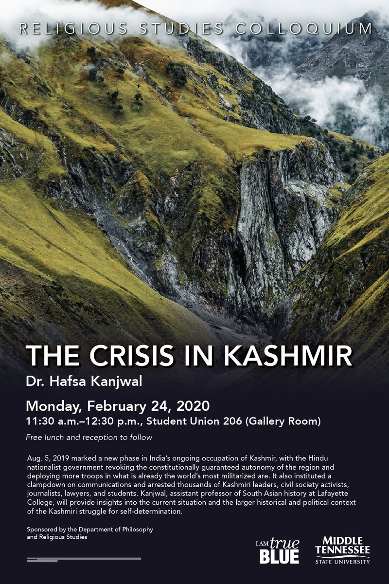 "Join us for the MTSU Religious Studies Colloquium is on Monday, February 24 from 11:30AM-12:30 PM in Student Union 206. The topic of our talk is ""The Crisis in Kashmir."" Our speaker, Dr. Hafsa Kanjwal, is among the world's leading experts on this topic. Free lunch! https://t.co/9SCgPvdEcz"