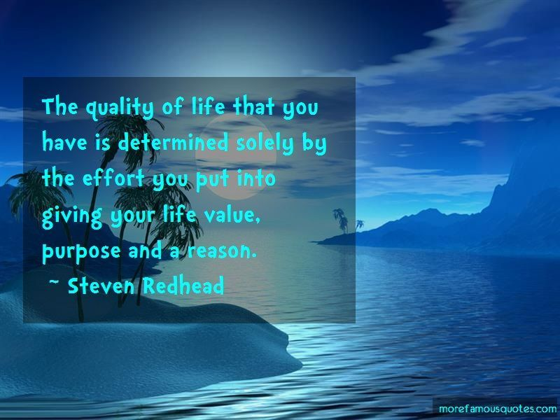 The quality of life that you have is determined solely by the effort you put into giving your life value, purpose and a reason. #life  #purpose  #reason  #effort Quotes from the book The Power Of The Heart https://www.quotes.stevenredhead.com/Authors/Authors4.html…pic.twitter.com/uQWAP62l6Q